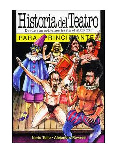 Historia Del Teatro Para Principiantes *desde Sus Origenes Hasta El Siglo Xxi