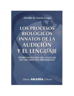 Los Procesos Biologicos Innatos De La Audicion Y El Lenguaje