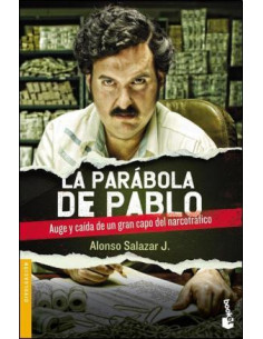 La Parabola De Pablo *auge Y Caida De Un Gran Capo Del Narcotrafico