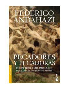 Pecadores Y Pecadoras *historia Sexueal De Los Argentinos Iii