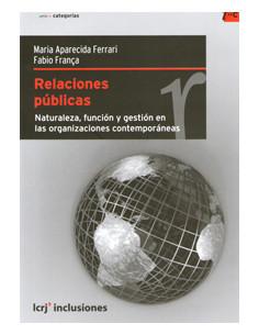 Relaciones Publicas *naturaleza Funcion Y Gestion En Las Organizaciones Contemporaneas