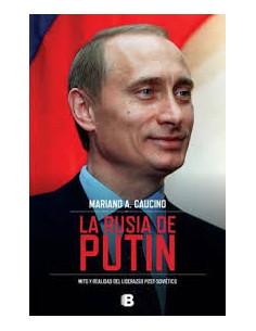 La Rusia De Putin *mito Y Realidad Del Liderazgo Post-sovietico