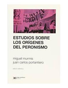 Estudios Sobre Los Origenes Del Peronismo