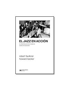 El Jazz En Accion *la Dinamica De Los Musicos Sobre El Escenario