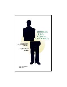 Borges Y La Fisica Cuantica *un Cientifico En La Biblioteca Infinita