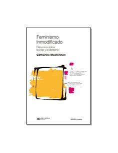 Feminismo Inmodificado *discursos Sobre La Vida Y El Derecho
