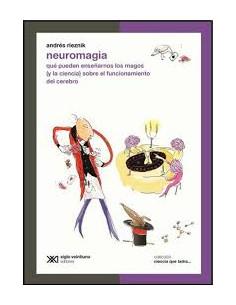 Neuromagia *que Pueden Enseñarnos Los Magos Y La Ciencia Sobre El Funcionamiento Del Cerebro