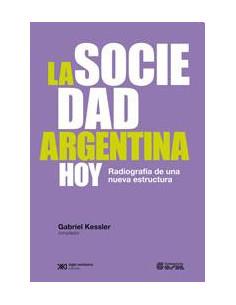 La Sociedad Argentina Hoy *radiografia De Una Nueva Estructura