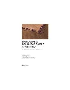 Radiografia Del Nuevo Campo Argentino *del Terrateniente Al Empresario Trasnacional