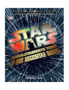 Star Wars Absolutamente Todo Lo Que Necesitas Saber