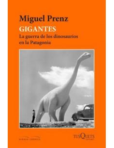 Gigantes *la Guerra De Los Dinosaurios En La Patagonia