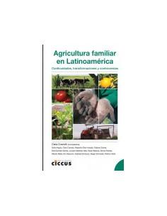 Agricultura Familiar En Latinoamerica *continuidades Transformaciones Y Controversias