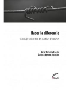 Hacer La Diferencia *abordaje Sociocritico De Practicas Discursivas
