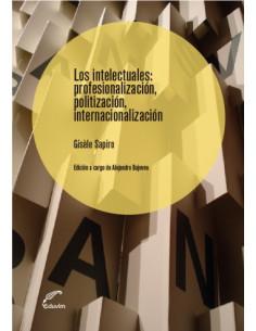 Los Intelectuales *profecionalizacion Politizacion Internacionalizacion