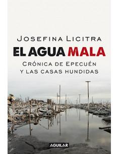 Agua Mala *cronica De Epecuen Y Las Casas Hundidas
