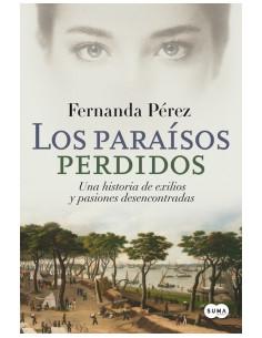 Los Paraisos Perdidos *una Historia De Exilios Y Pasiones Desencontradas