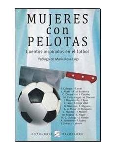 Mujeres Con Pelotas *cuentos Inspirados En El Futbol