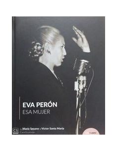 Eva Peron *esa Mujer*