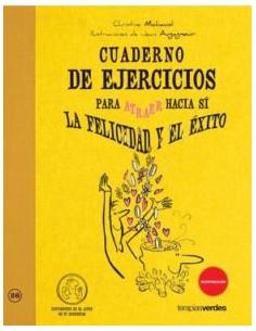 Cuaderno De Ejercicios Para Atraer Hacia Si La Felicidad