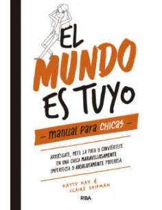 El Mundo Es Tuyo *manual Para Chicas*