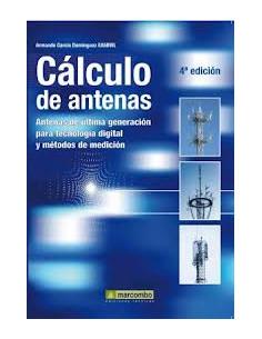 Calculo De Antenas *antenas De Ultima Generacion Para Tecnologia Digital Y Metodos De Medicion