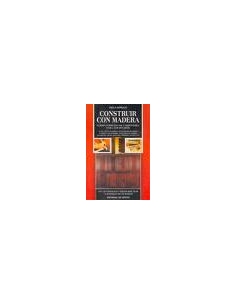 Construir Con Madera - Curso Completo De Carpinteria Para Aficionados