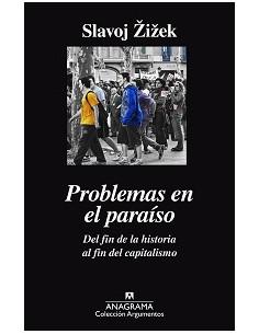 Problemas En El Paraiso *del Fin De La Historia Al Fin Del Capitalismo