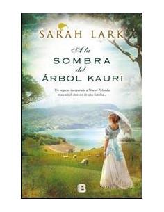 A La Sombra Del Arbol Kauri