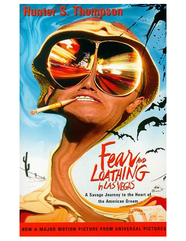 Fear And Loathing In Las Vegas *a Savage Journey To The Heart Of The American Dream