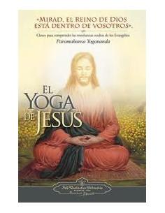 El Yoga De Jesus *claves Para Comprender Las Enseñanzas Ocultas De Los Evangelios