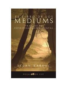 El Libro De Los Mediums *tratado De Espiritismo Experimental