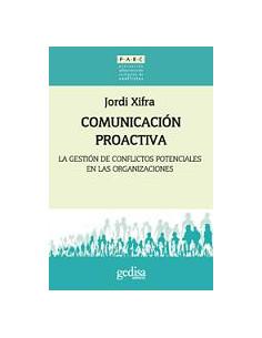 Comunicacion Proactiva *la Gestion De Conflictos Potenciales En Las Organizaciones