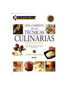 Guia Completa De Las Tecnicas Culinarias *con Mas De 200 Recetas De La Escuela De Cocina Mas Famosa Del Mundo