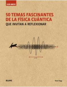 50 Temas Fascinantes De La Fisica Cuantica