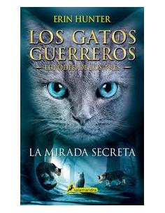La Mirada Secreta *los Gatos Guerreros El Poder De Los Tres