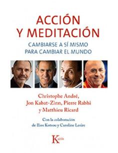 Accion Y Meditacion *cambiarse A Si Mismo Para Cambiar El Mundo