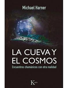 La Cueva Y El Cosmos *encuentros Chamanicos Con Otra Realidad
