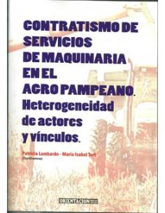 Contratismo De Servicios De Maquinaria En El Agro Pampeano Heterogeneidad De Actores Y Vinculos