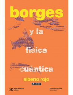 Borges Y La Fisica Cuantica *edicion 2019
