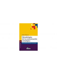 Metodologias De La Comunicacion Estrategica *del Inventario Al Encuentro Sociocultural