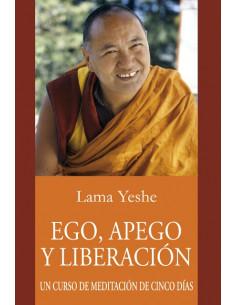Ego Apego Y Liberacion *un Curso De Meditacion De Cinco Dias