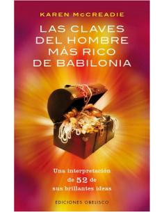 Las Claves Del Hombre Mas Rico De Babilonia *una Interpretacion De 52 De Sus Brillantes Ideas