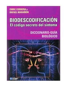 Biodescodificacion *el Codigo Secreto Del Sintoma: Diccionario - Guia Biologico