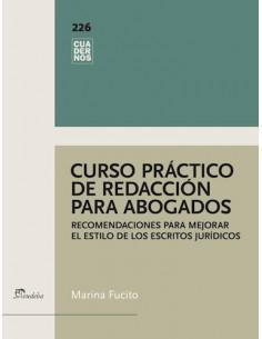 Curso Practico De Redaccion Para Abogados *recomendaciones Para Mejorar El Estilo En Los Escritos Juridicos
