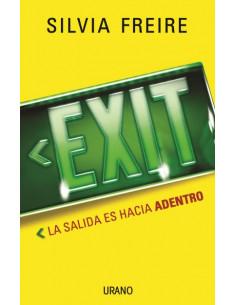 Exit *la Salida Es Hacia Adentro