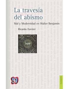 La Travesia Del Abismo *mal Y Modernidad En Walter Benjamin