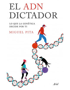 El Adn Dictador *lo Que La Genetica Decide Por Ti