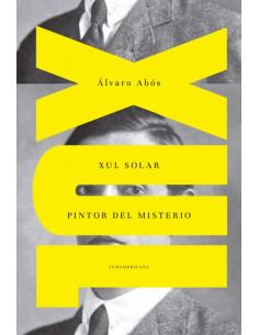 Xul Solar *pintor Del Misterio