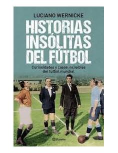 Historias Insolitas Del Futbol