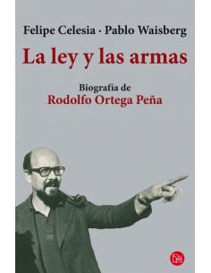 La Ley Y Las Armas *biografia De Rodolfo Ortega Peña